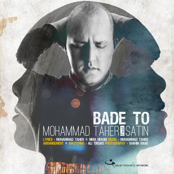 Mohammad Taher - Bade To (Ft Satin)