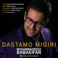 Mohammadreza Babaeifar - 'Dastamo Migiri'
