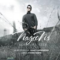 Mohammadreza Golzar - 'Nagoo Na'