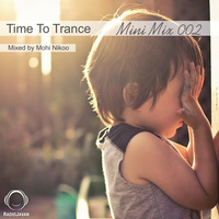 Mohi Nikoo - 'Time To Trance 02 (Mini Mix)'