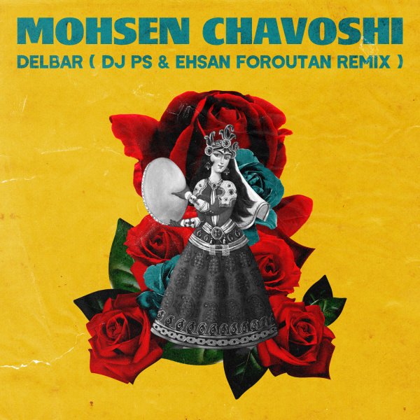 Mohsen Chavoshi - Delbar (DJ PS & Ehsan Foroutan Remix)