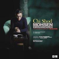 Mohsen Ebrahimzadeh - 'Chi Shod'