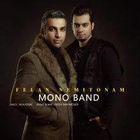 Mono Band - 'Felan Nemitonam'
