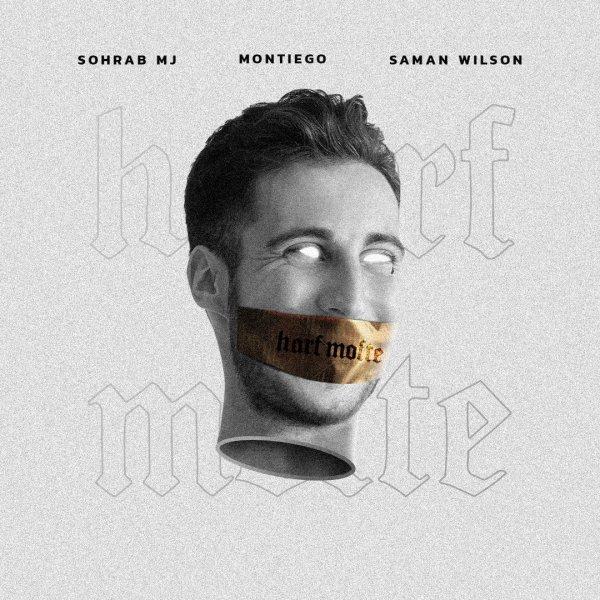 Montiego, Sohrab MJ, & Saman Wilson - 'Harf Mofte'