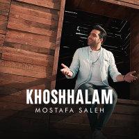Mostafa Saleh - 'Khoshhalam'