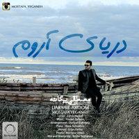 Mostafa Yeganeh - 'Daryaie Aroom'