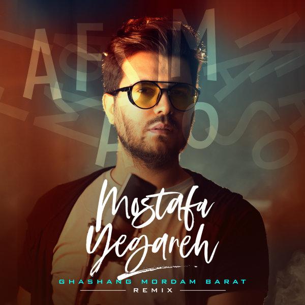 Mostafa Yeganeh - 'Ghashang Mordam Barat (Remix)'