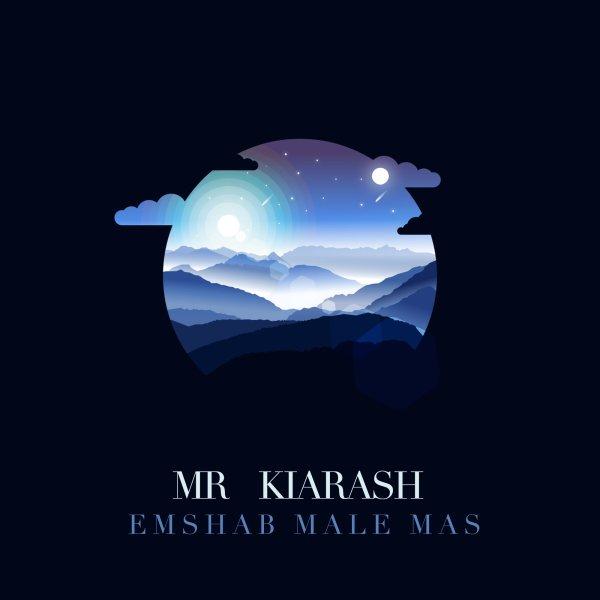 Mr Kiarash - Emshab Male Mas