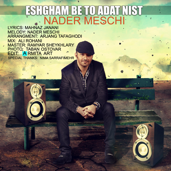 Nader Meschi - 'Eshgham Be To Adat Nist'