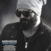 Nader Meschi - 'Khabe Khalvat'