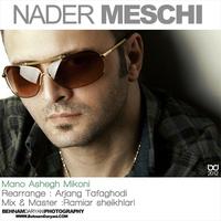 Nader Meschi - 'Mano Ashegh Mikoni (Remix)'