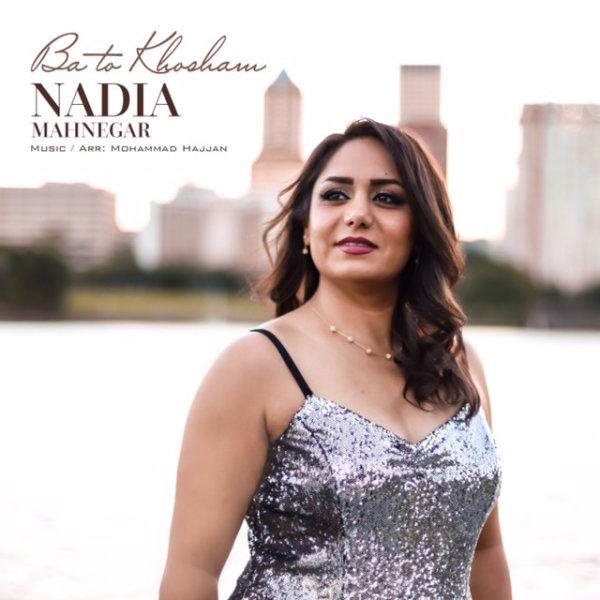 Nadia Mahnegar - 'Ba To Khosham'