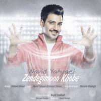 Navid Yahyaei - 'Zendegimoon Khobe'