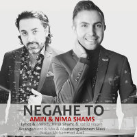 Nima Shams - 'Negahe To (Ft Amin)'