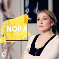 Nora - 'Ashegh'