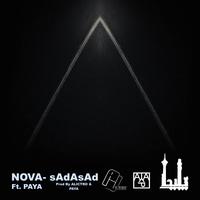 Nova - 'Sad Az Sad (Ft Paya)'