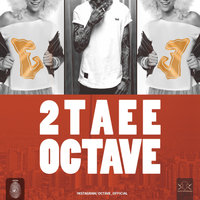 Octave - '2Taee'