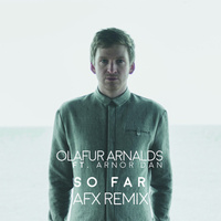 Olafur Arnalds - 'So Far (Ft Arnor Dan) (AFX Remix)'