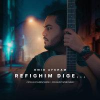 Omid Afkham - 'Refighim Dige'
