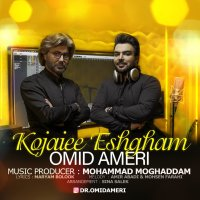 Omid Ameri - 'Kojaiee Eshgham'