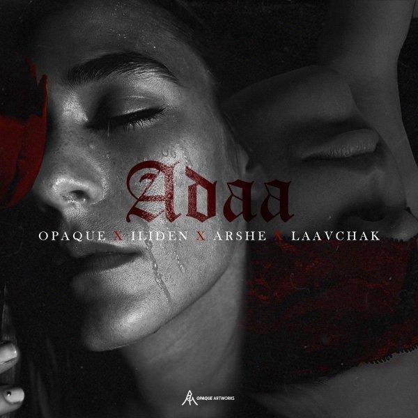 Opaque, Iliden, Arshe, & Laavchak - 'Adaa'