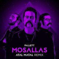 Pallett - 'Mosallas (Atal Matal Remix)'