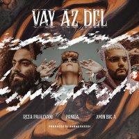 Panida, Reza Pahlevani, & Amin Big A - 'Vay Az Del'