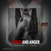 Parhaam - 'Blood And Anger (Ft Chvse)'