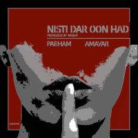 Parham - 'Nisti Dar Oon Had (Ft Amayar)'