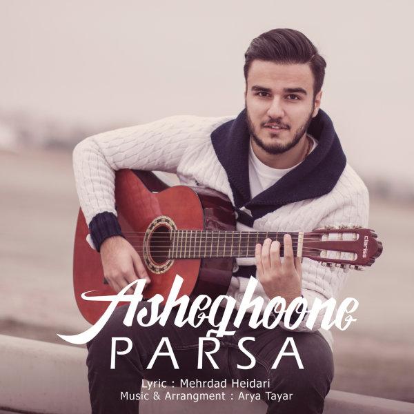 Parsa - Asheghoone