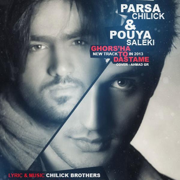 Parsa Chilick - Ghorsa To Dastame (Ft Pouya Saleki)