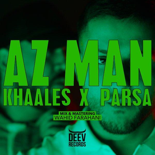 Parsa & Khaales - Az Man