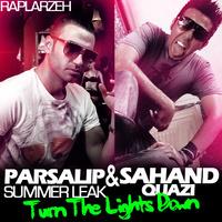 Parsalip & Sahand Quazi - 'Turn The Lights Down (Summer Leak)'
