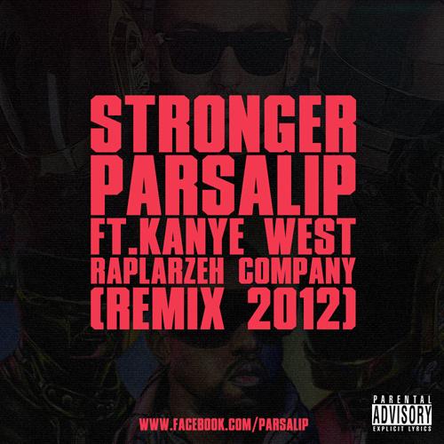 Parsalip - 'Stronger (Remix) (Ft Kanye West)'