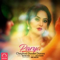 Parya - 'Cheghad Dooset Daram'