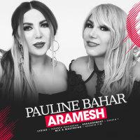 Pauline & Bahar - 'Aramesh'