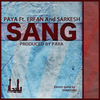 Paya - 'Sang (Ft Erfan & Sarkesh)'