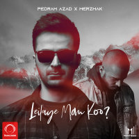 Pedram Azad - 'Leilaye Man Koo (Ft Merzhak)'