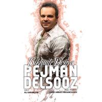 Pejman Delsooz - 'Bikhial Donya'