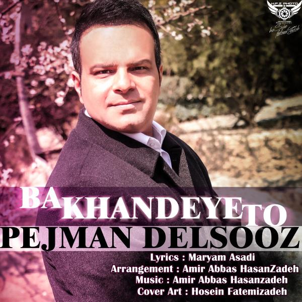 Pejman Delsooz - 'Khandeye To'