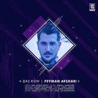 Peyman Afshari - 'Bas Kon'
