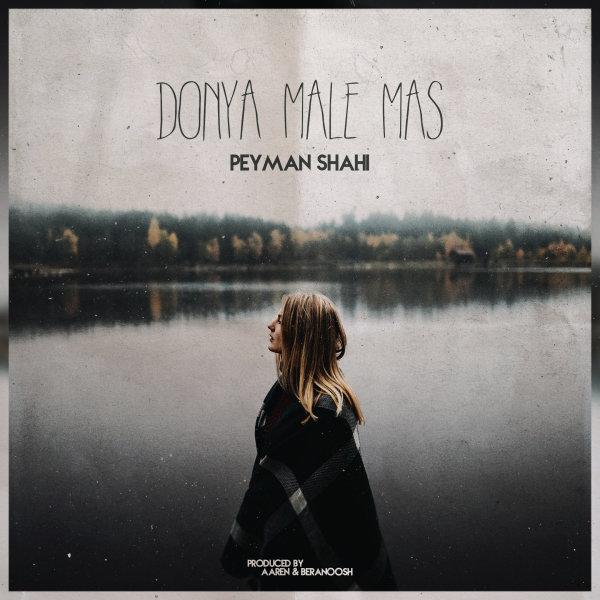 Peyman Shahi - Donya Male Mas