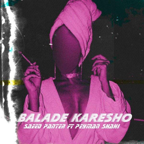 Peyman Shahi & Saeed Panter - 'Balade Karesho'