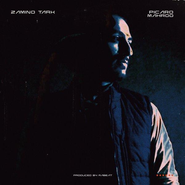 Picaro - 'Zamino Tark (Ft Mahroow)'