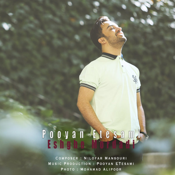 Pooyan Etesami - 'Eshghe Mordadi'