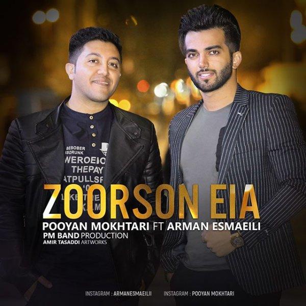 Pooyan Mokhtari - 'Zoorson Eia (Ft Arman Esmaeili)'