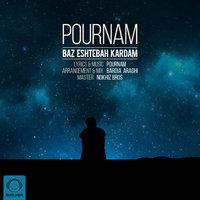 Pournam - 'Baz Eshtebah Kardam'