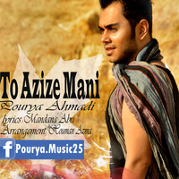Pourya Ahmadi - 'To Azize Mani'