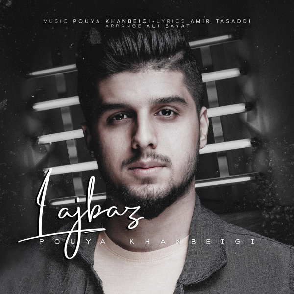 Pouya Khanbeigi - 'Lajbaz'