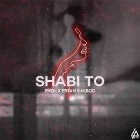 Pvol & Erfan Kalbod - 'Shabi To'